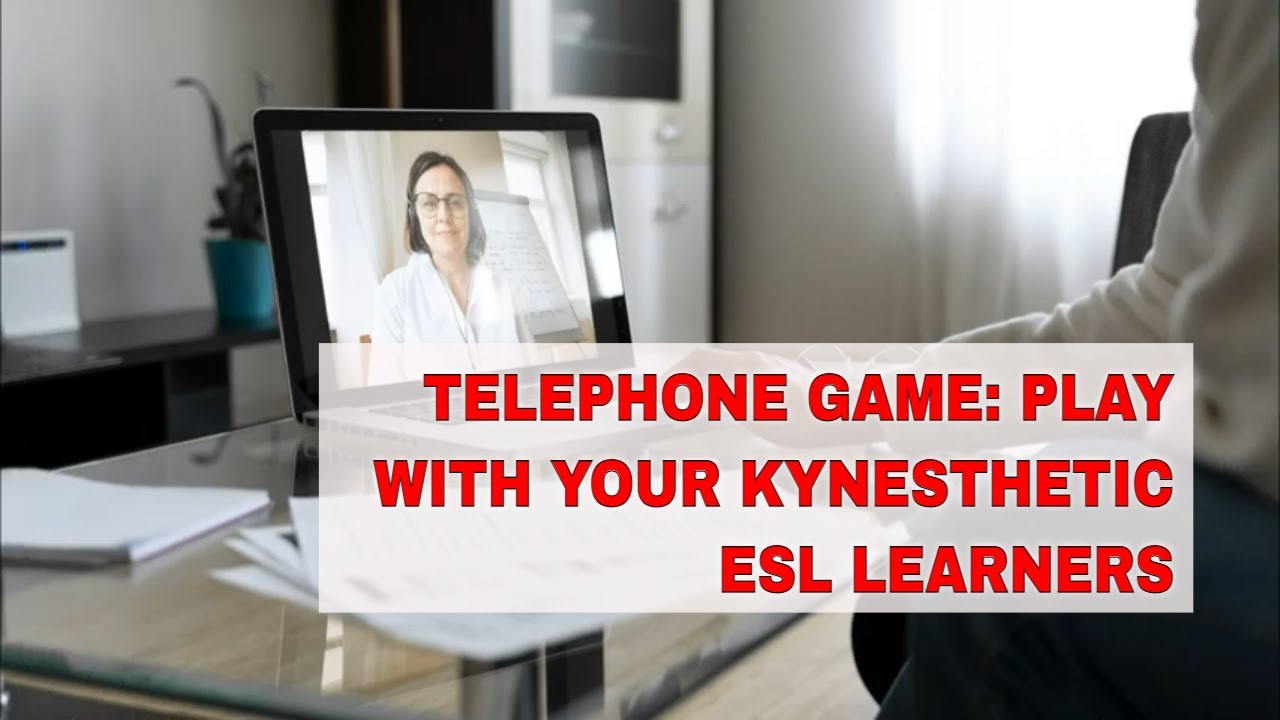 ESL Classroom Activity for Kinesthetic Learners – Telephone