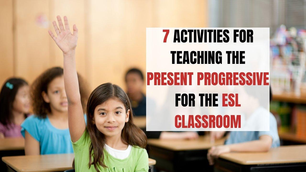 7 Activities for Teaching the Present Progressive for the ESL Classroom | ITTT | TEFL Blog