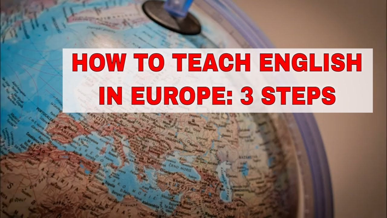 3 Tips on What do You Need to Teach English in Europe   ITTT   TEFL Blog