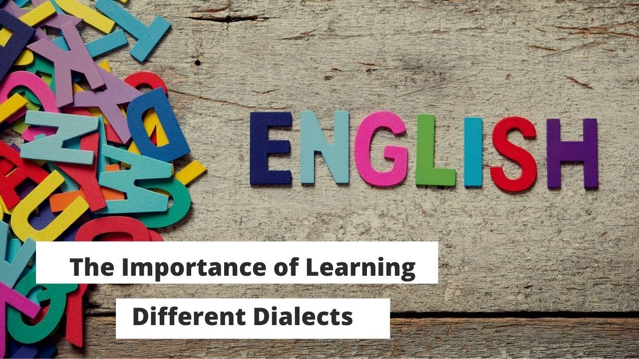 The Importance of Learning Different Dialects | ITTT | TEFL Blog