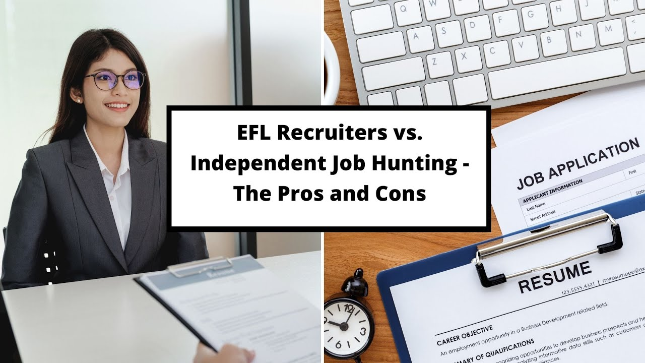 EFL Recruiters vs. Independent Job Hunting – The Pros and Cons | ITTT | TEFL Blog