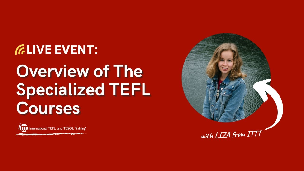 Live Event: Overview of Our Specialized TEFL Courses