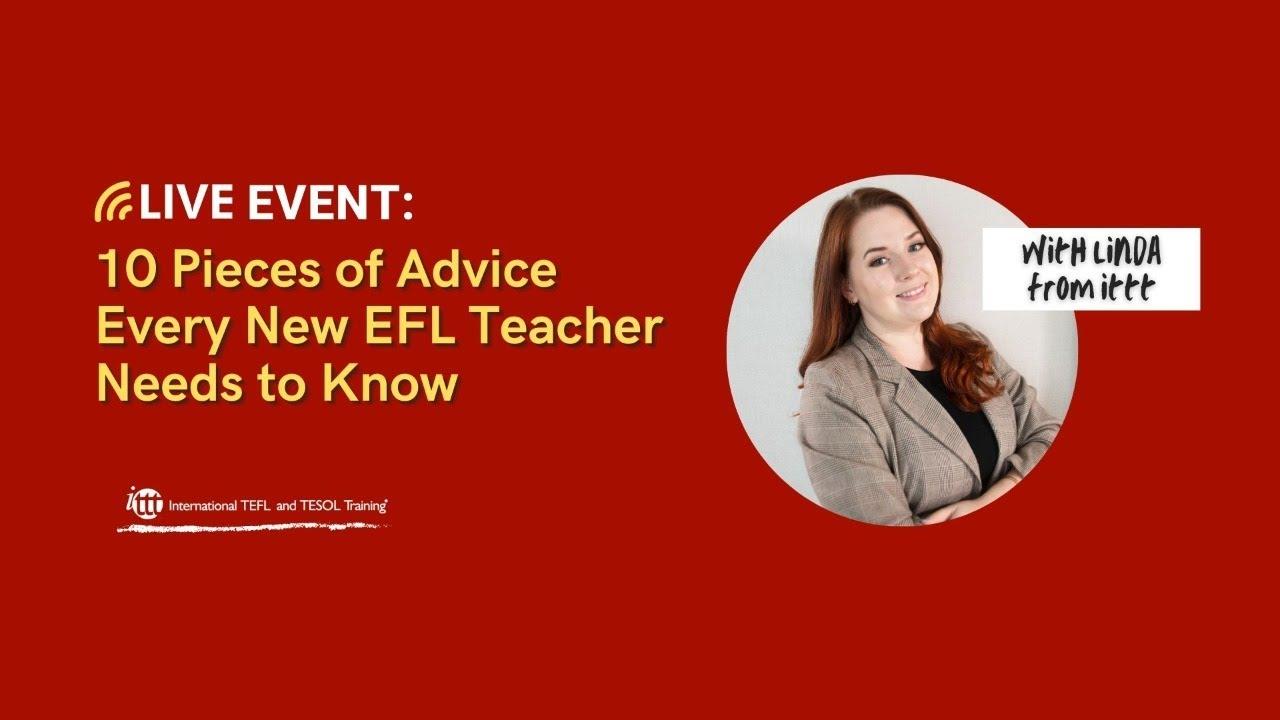 10 Pieces of Advice Every New EFL Teacher Needs to Know