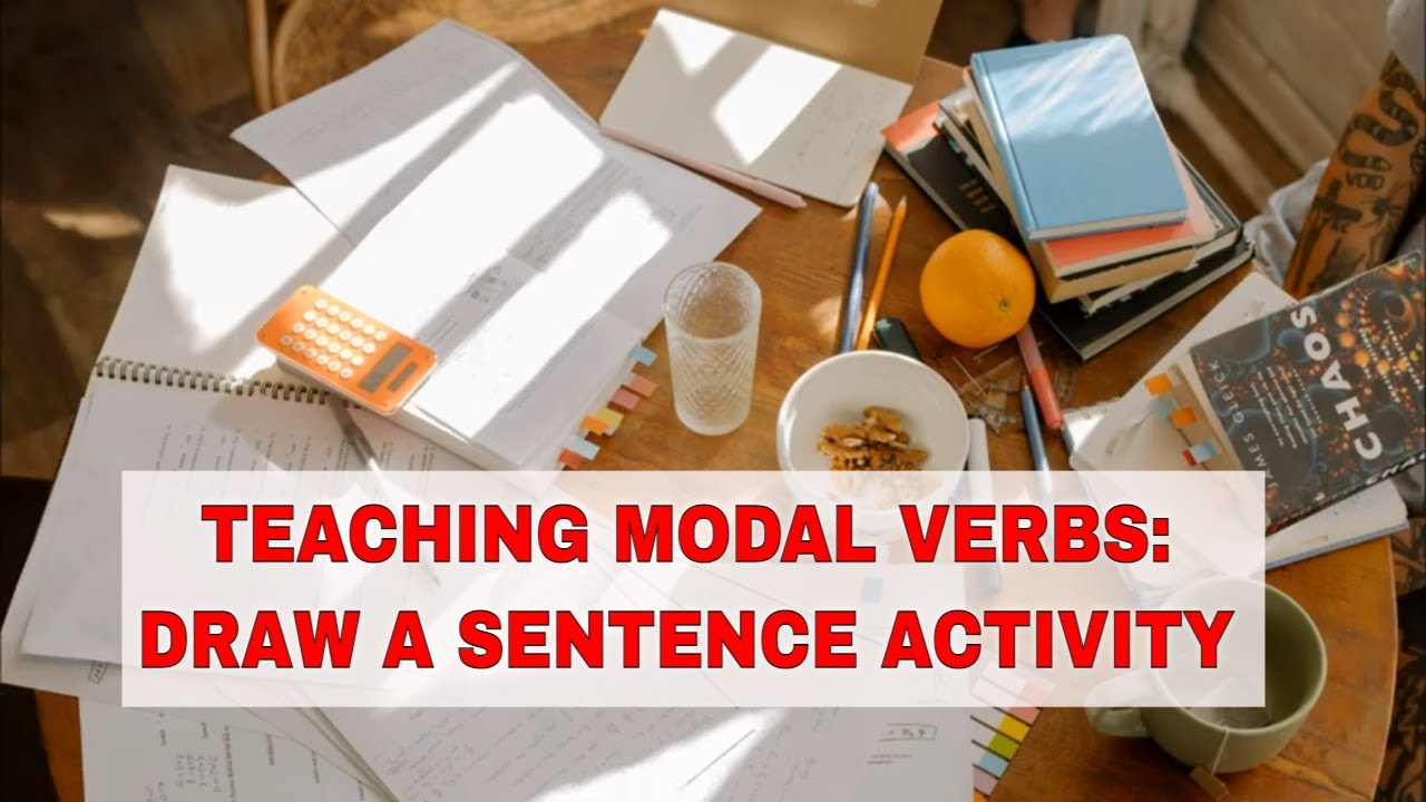 ESL Activities for Teaching English Modal Verbs: Draw the Sentence