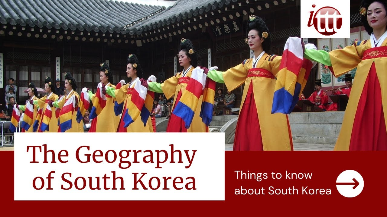 The Geography of South Korea Explained | ITTT TEFL and TESOL Training