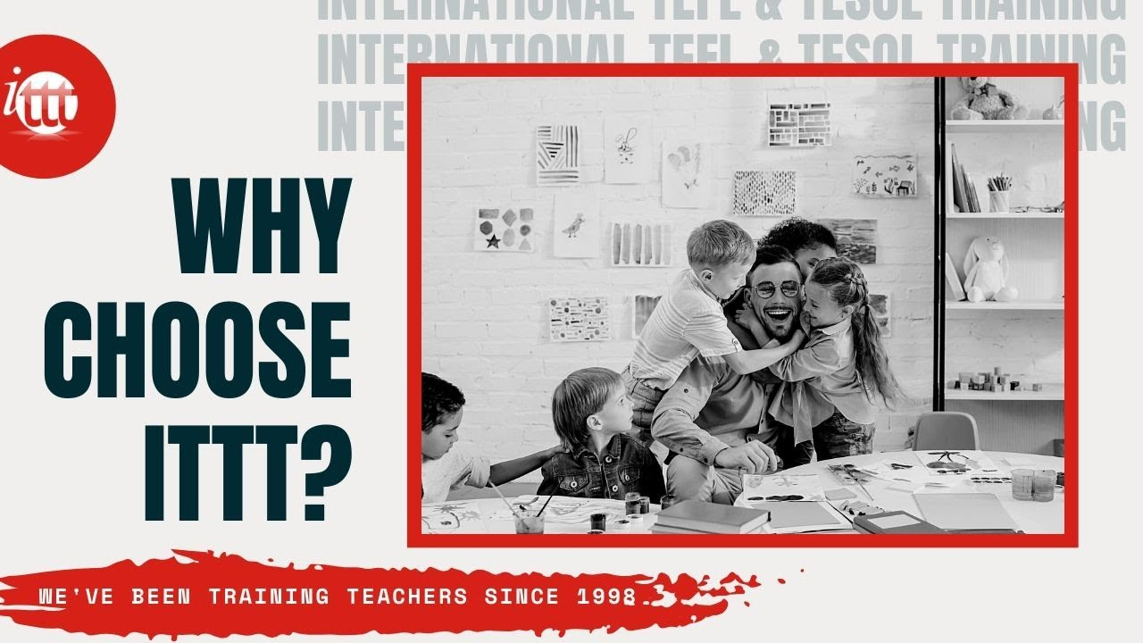 Why Choose ITTT?   We've been training teachers since 1998