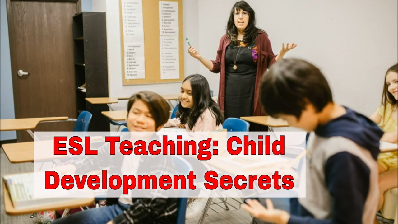 Child Development and ESL Teaching | ITTT | TEFL Blog