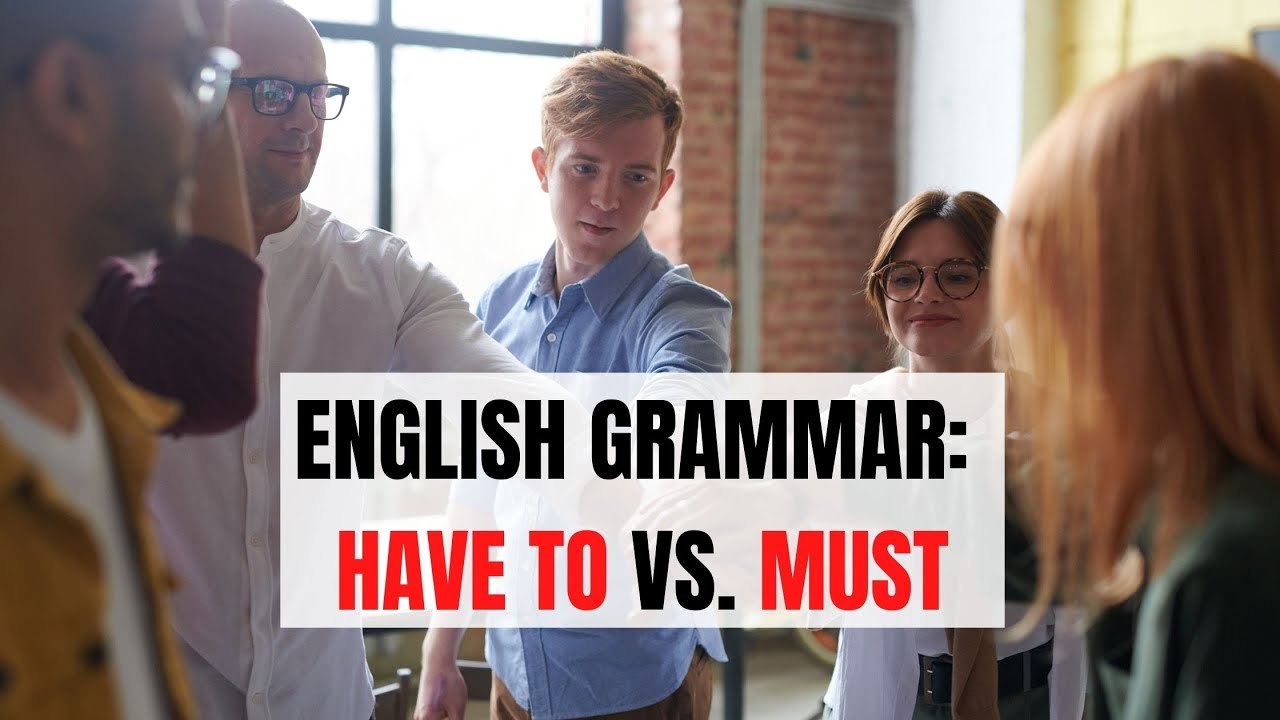 English Grammar: Have To or Must – The Differences   ITTT   TEFL Blog