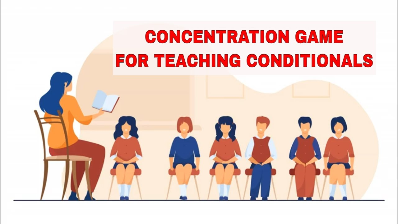 "ESL Activities for Teaching Conditionals: Pelmanism ""Concentration"" | ITTT | TEFL Blog"