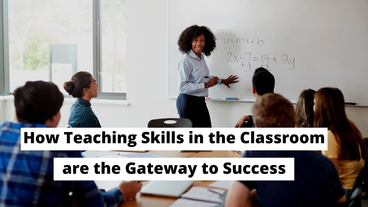 How Teaching Skills in the Classroom are the Gateway to Success | ITTT | TEFL Blog