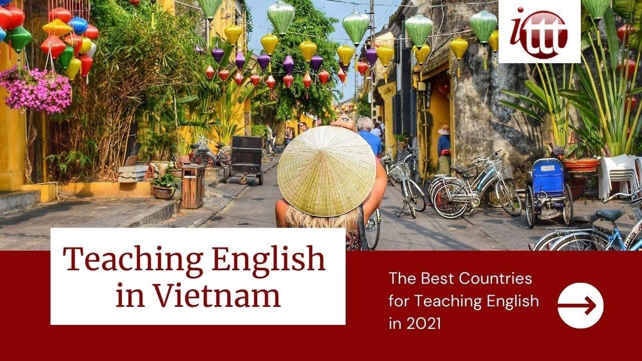 Teaching English in Vietnam in 2021 – What's it like? | ITTT TEFL and TESOL Training