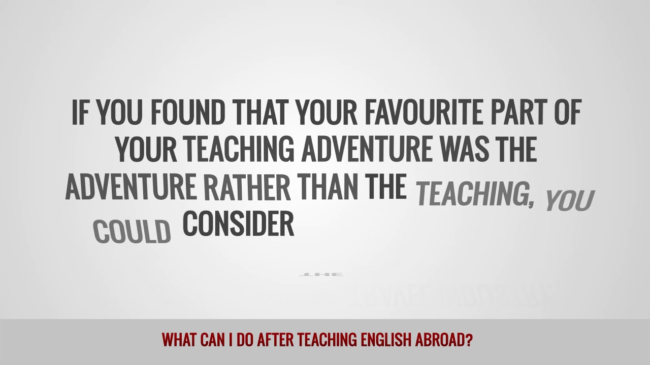 ITTT FAQs – What can I do after teaching English abroad?