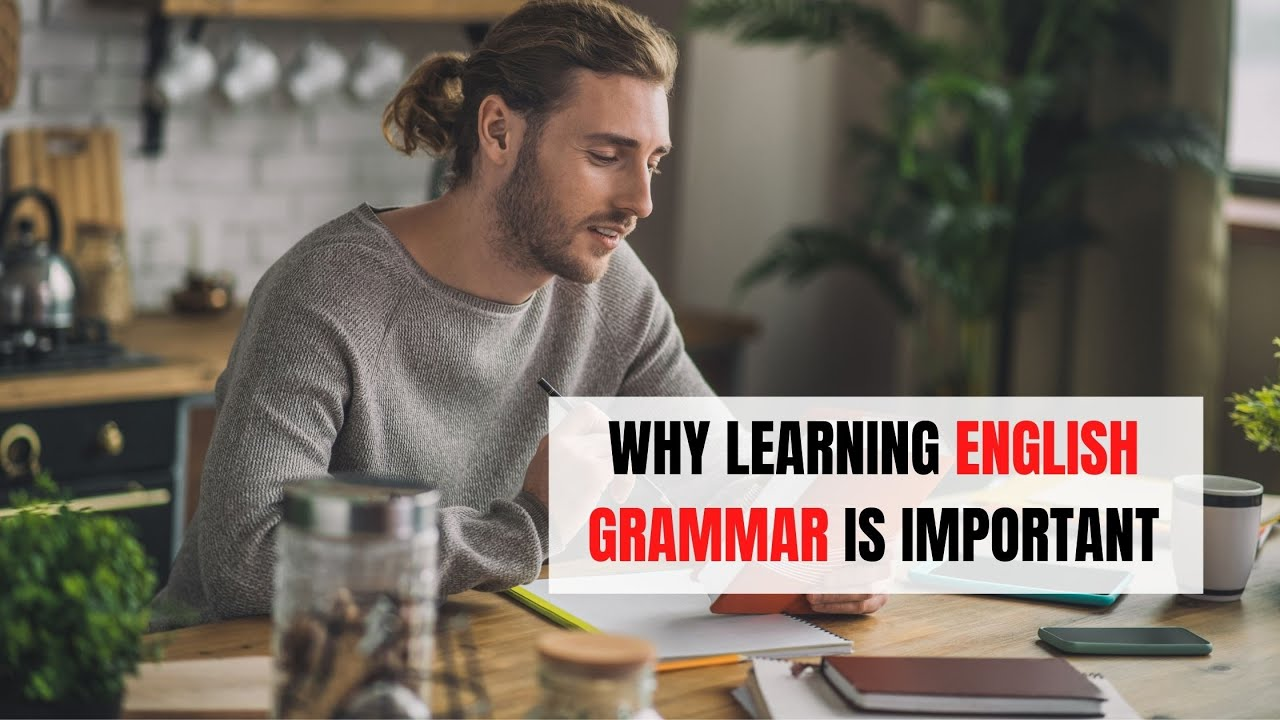 Why Learning English Grammar is Important | ITTT | TEFL Blog