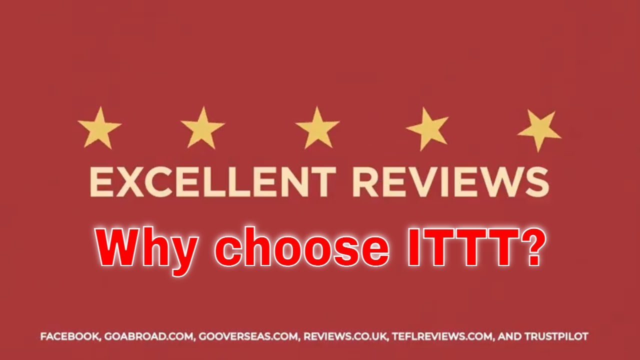 Why choose TEFL Certification with ITTT: Excellent Reviews