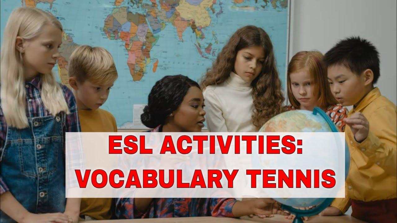 Fun Activities to Teach English Vocabulary: Vocabulary Tennis