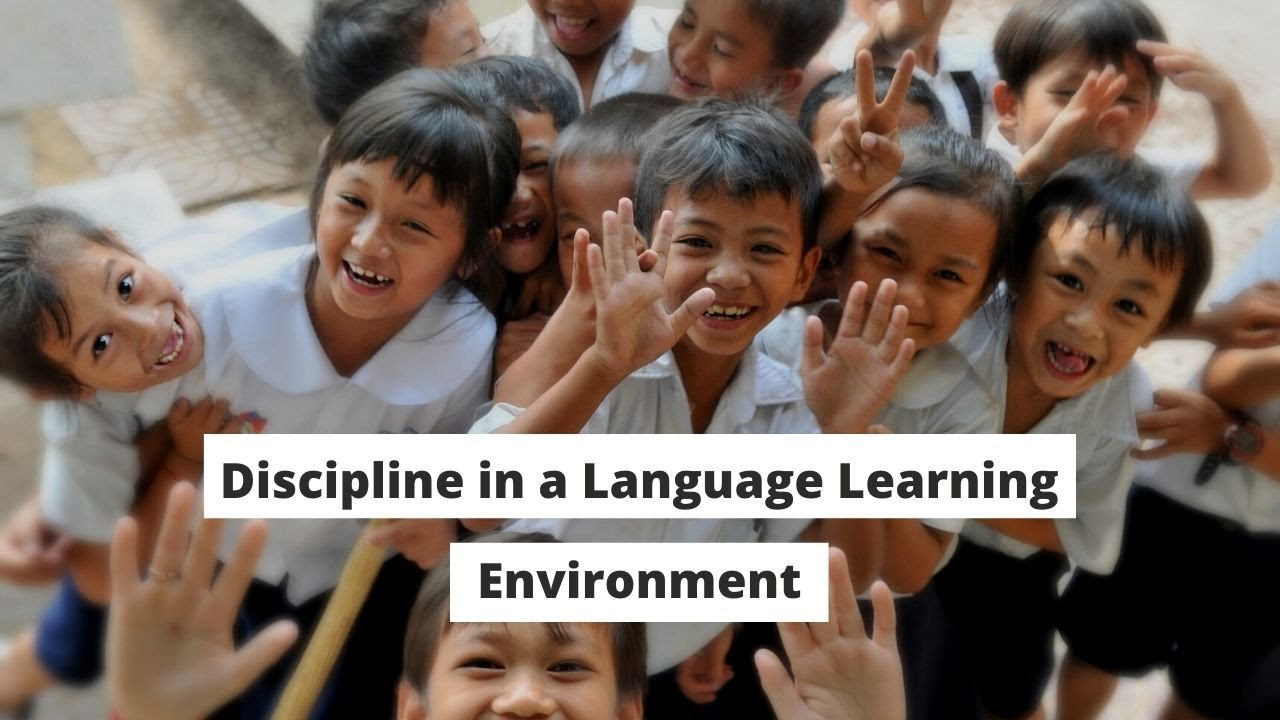 Discipline in a Foreign Language Learning Environment   ITTT   TEFL Blog