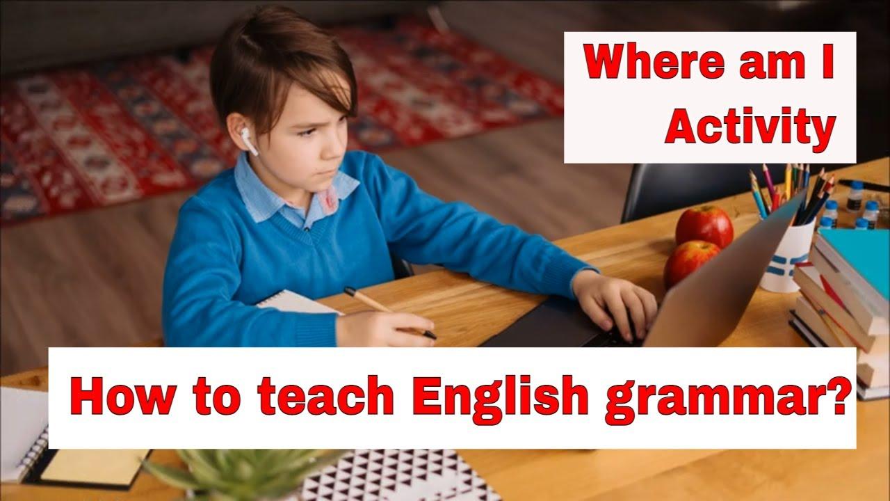 How to Teach English Grammar? – Where am I
