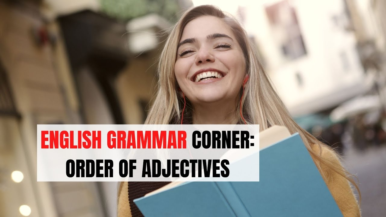 The Correct Order of Adjectives in English   ITTT   TEFL Blog
