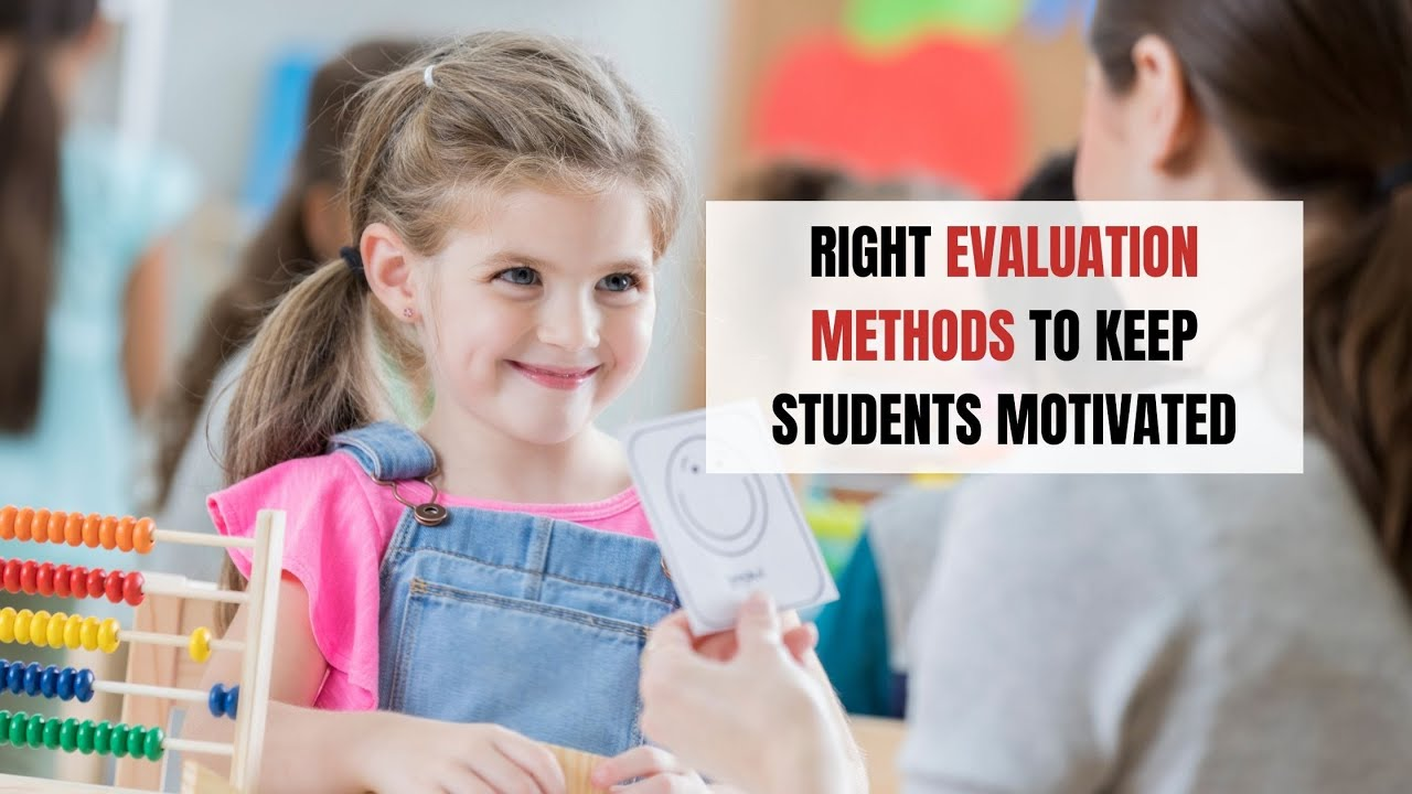 Right Evaluation Methods to Keep Students Motivated | ITTT | TEFL Blog
