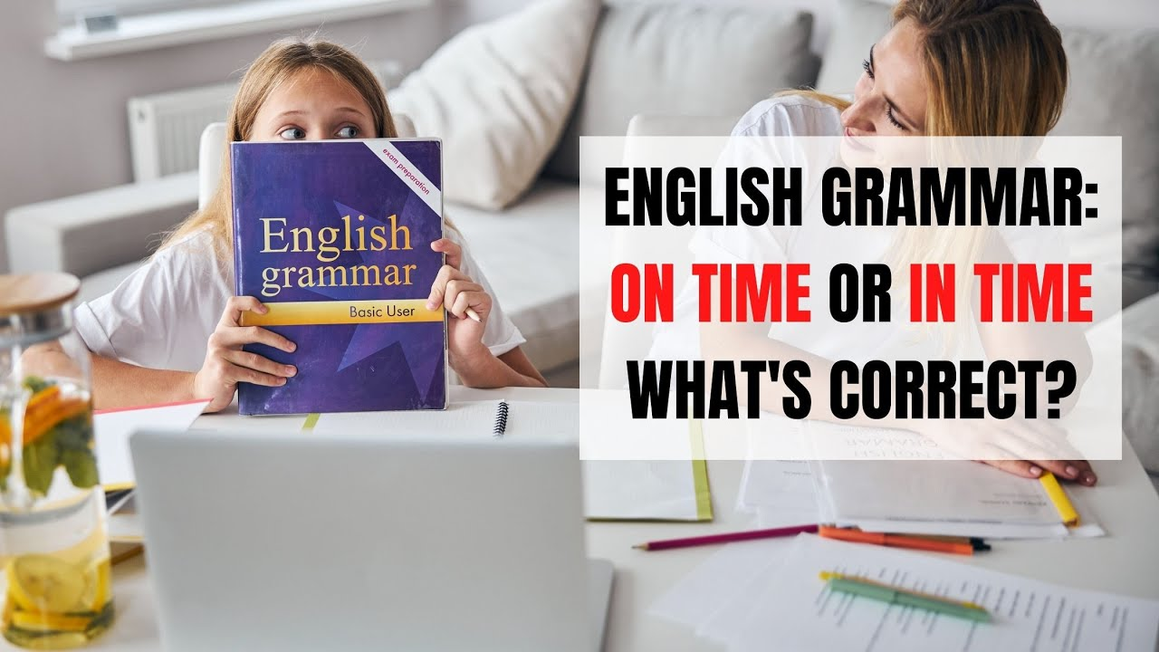 English Vocabulary: ON Time vs. IN Time