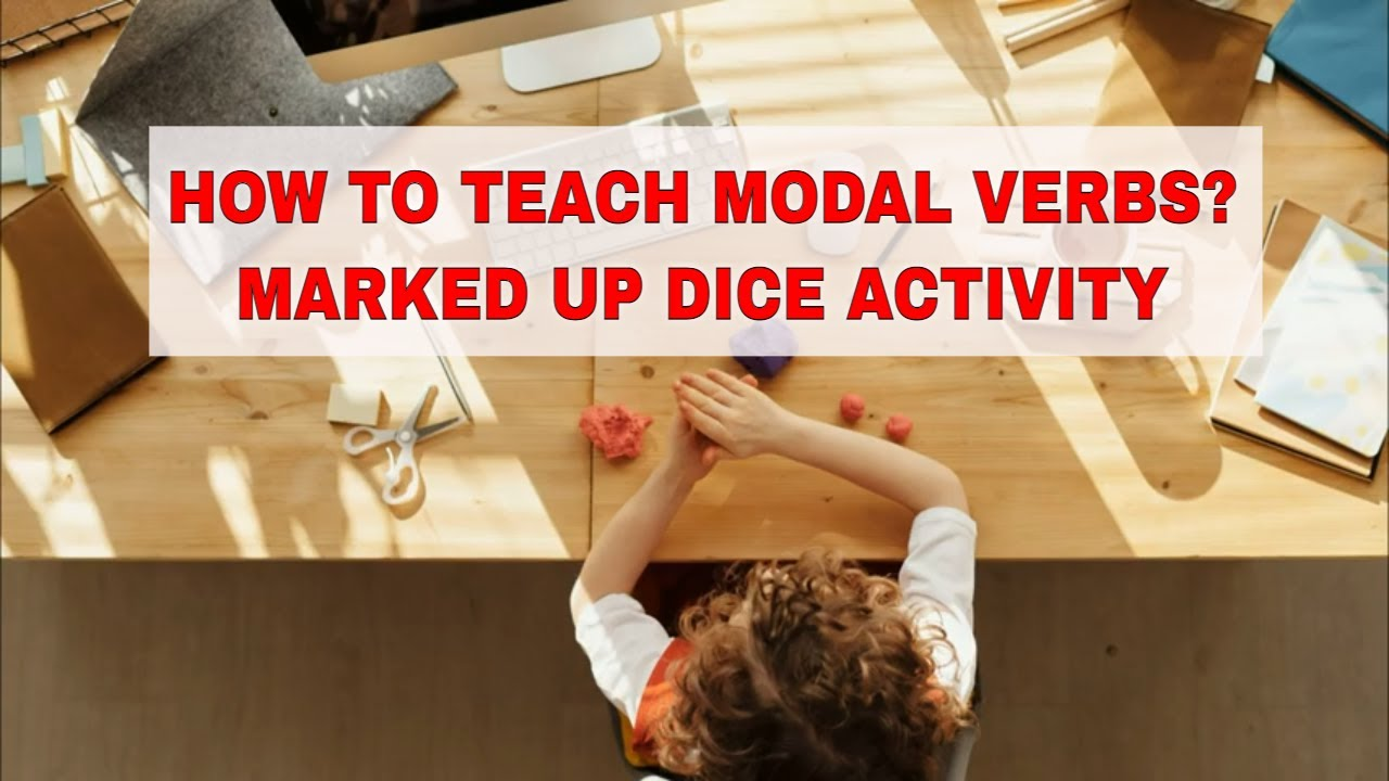 Activity for Teaching Modal Auxiliary Verbs: Marked Up Dice