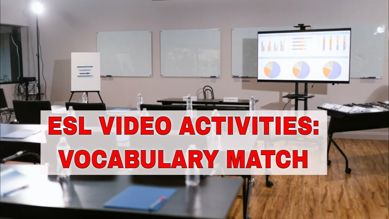 Activities for Using Videos in the ESL Classroom: Vocabulary Match