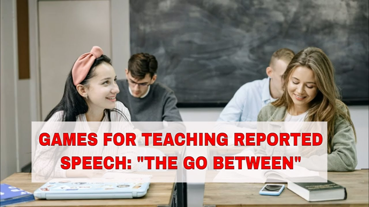 """Activity for Teaching Reported Speech: """"The Go Between"""" Game"""