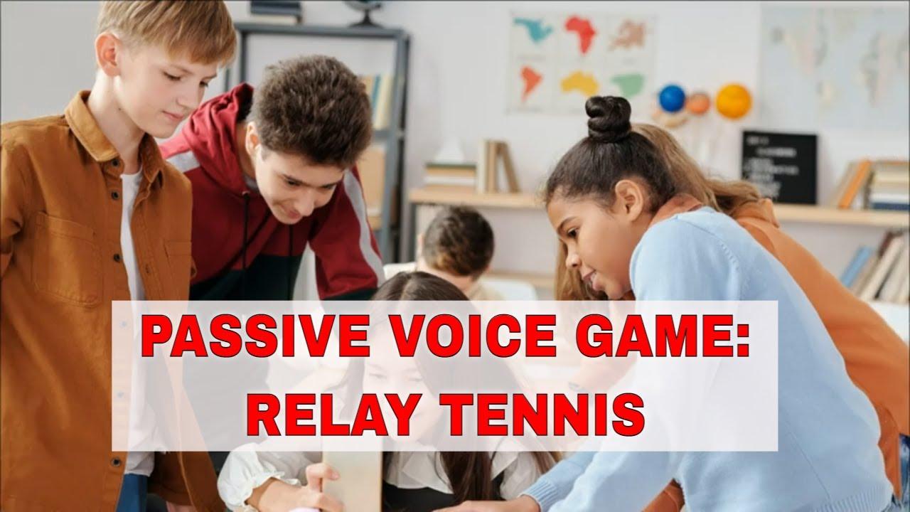 ESL Activities to Teach Passive Voice: Relay Tennis Game