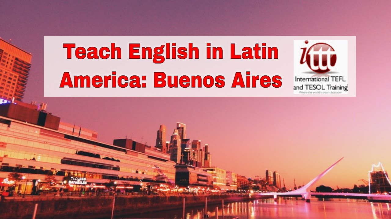 Top 10 Cities for ESL Teaching in Latin America: Buenos Aires