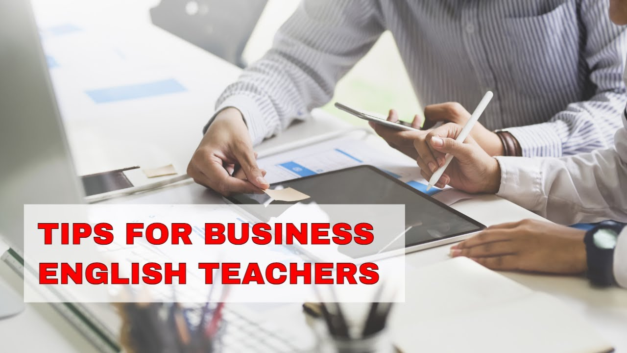 Tip for a Business English Teacher – Needs Analysis