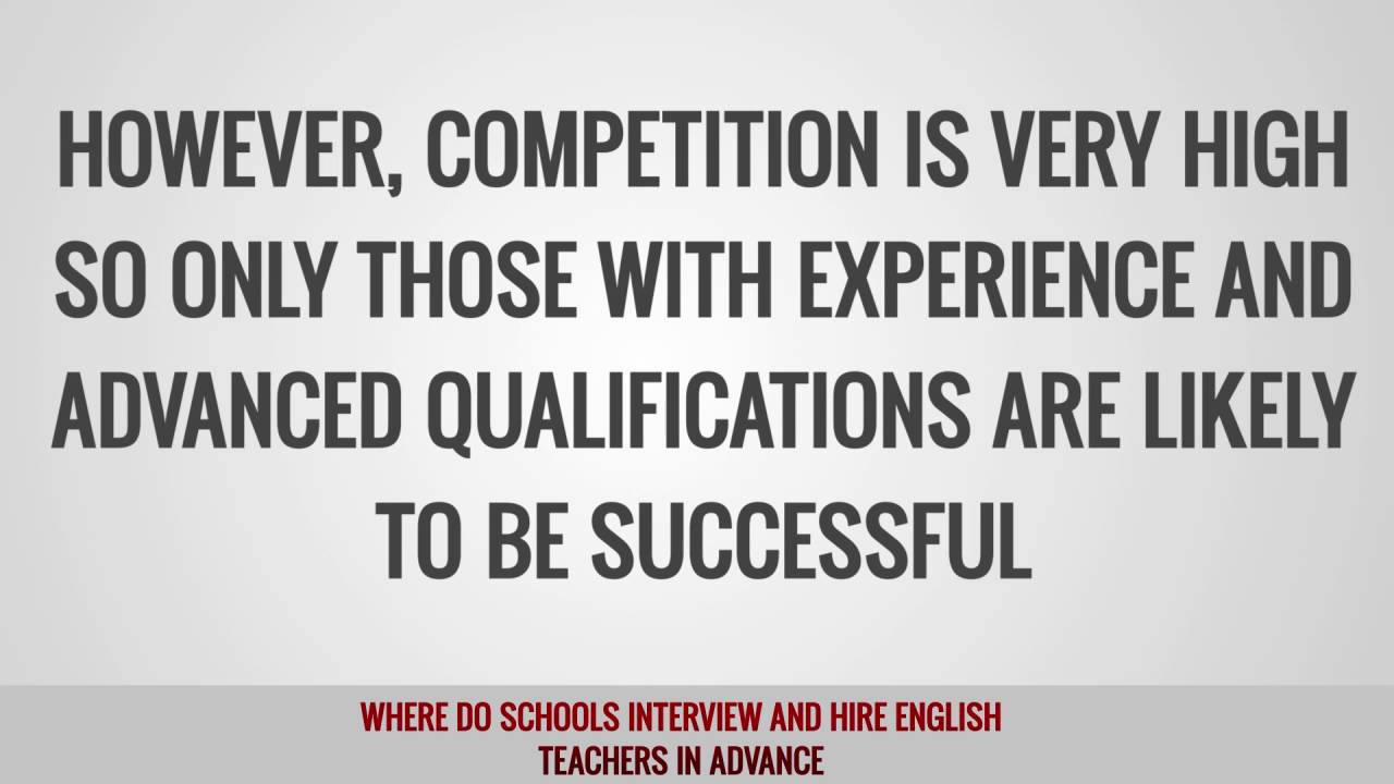 Where do schools interview and hire English teachers in advance
