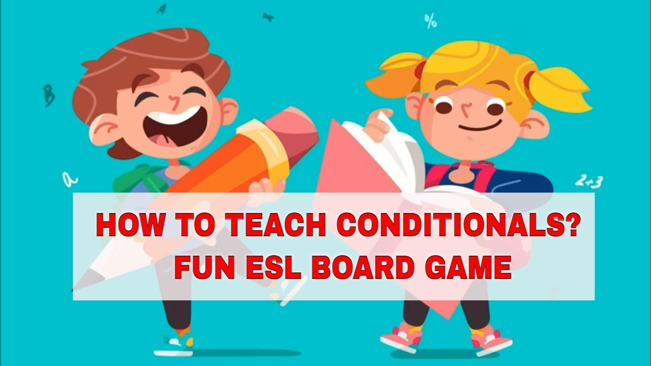 ESL Activities for Teaching Conditionals: Board Game with Prompts | ITTT | TEFL Blog
