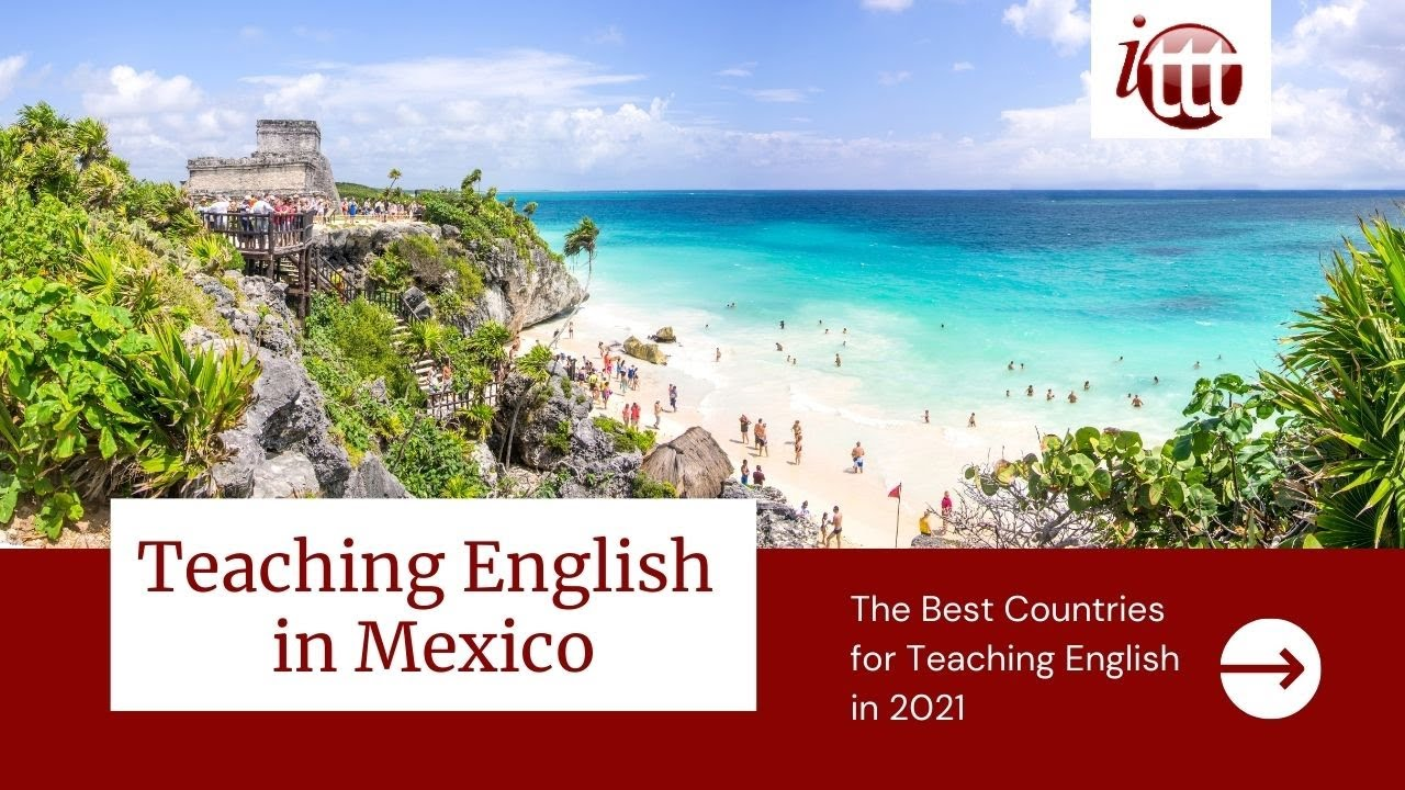 Teaching English in Mexico in 2021 – What's it like?   ITTT TEFL and TESOL Training