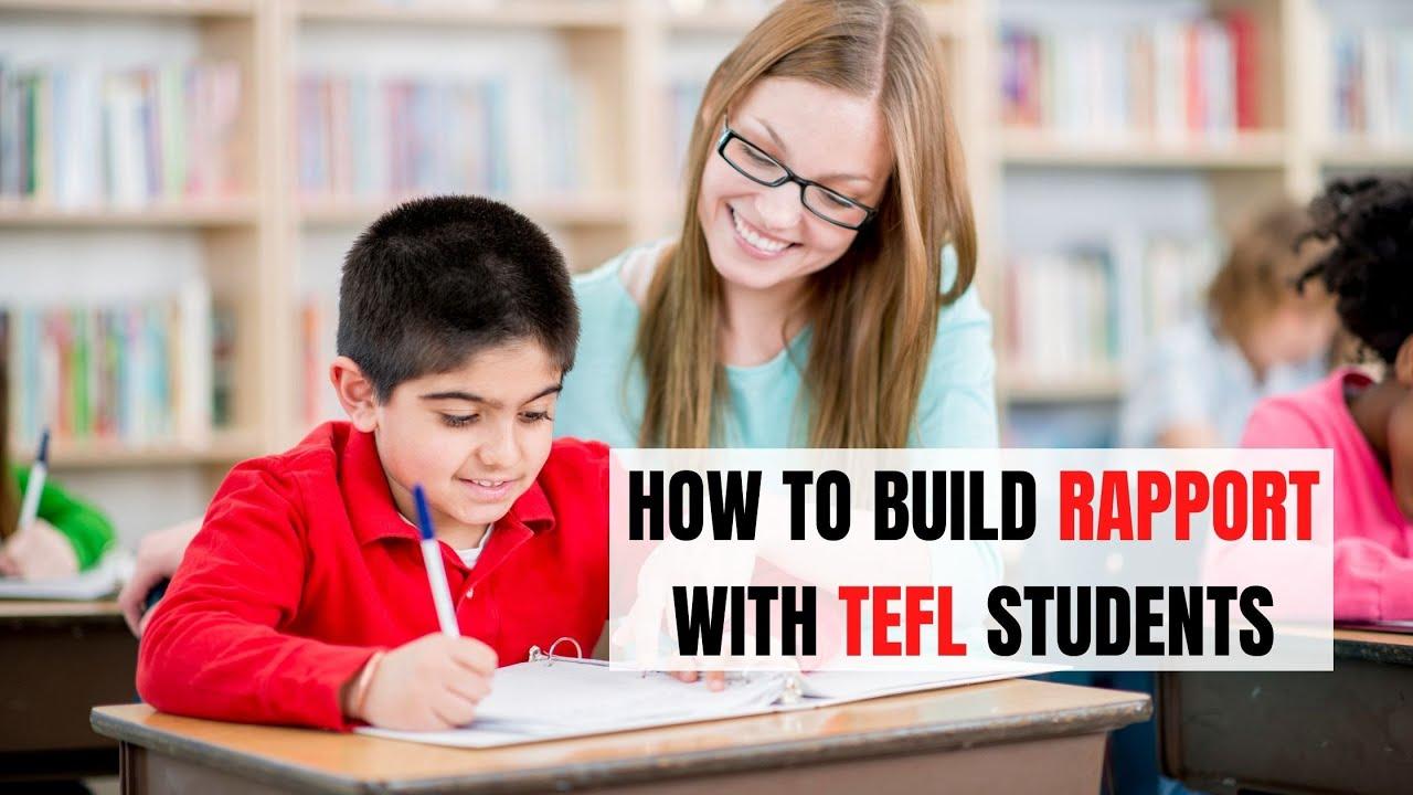 3 Secrets of Establishing Rapport With EFL Students | ITTT | TEFL Blog