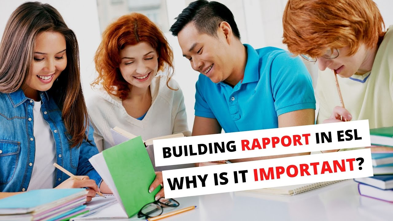 How to Teach ESL Students? Building Relationships and Rapport   ITTT   TEFL Blog