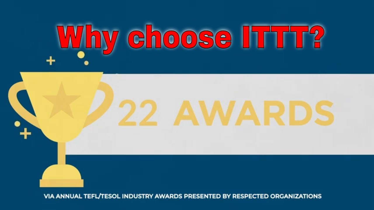 Why choose TEFL Certification with ITTT: We Have Earned Many Awards