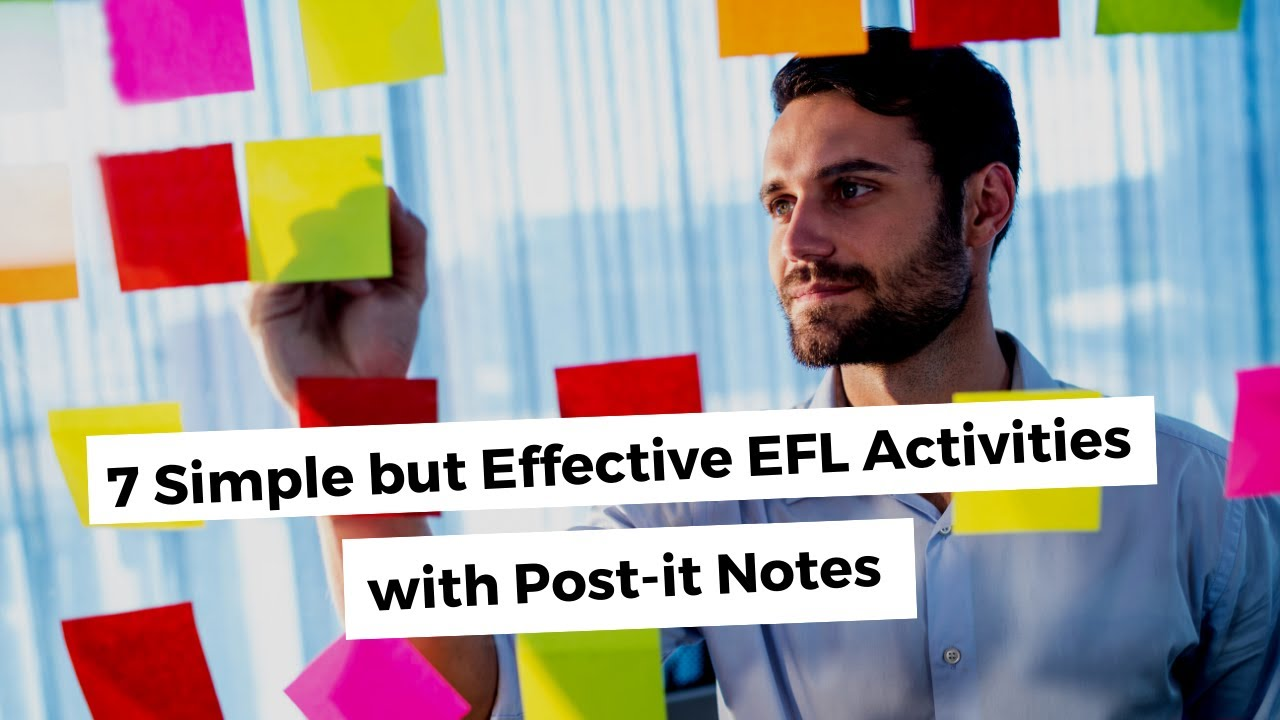 7 Simple but Effective EFL Activities with Post-it Notes   ITTT   TEFL Blog