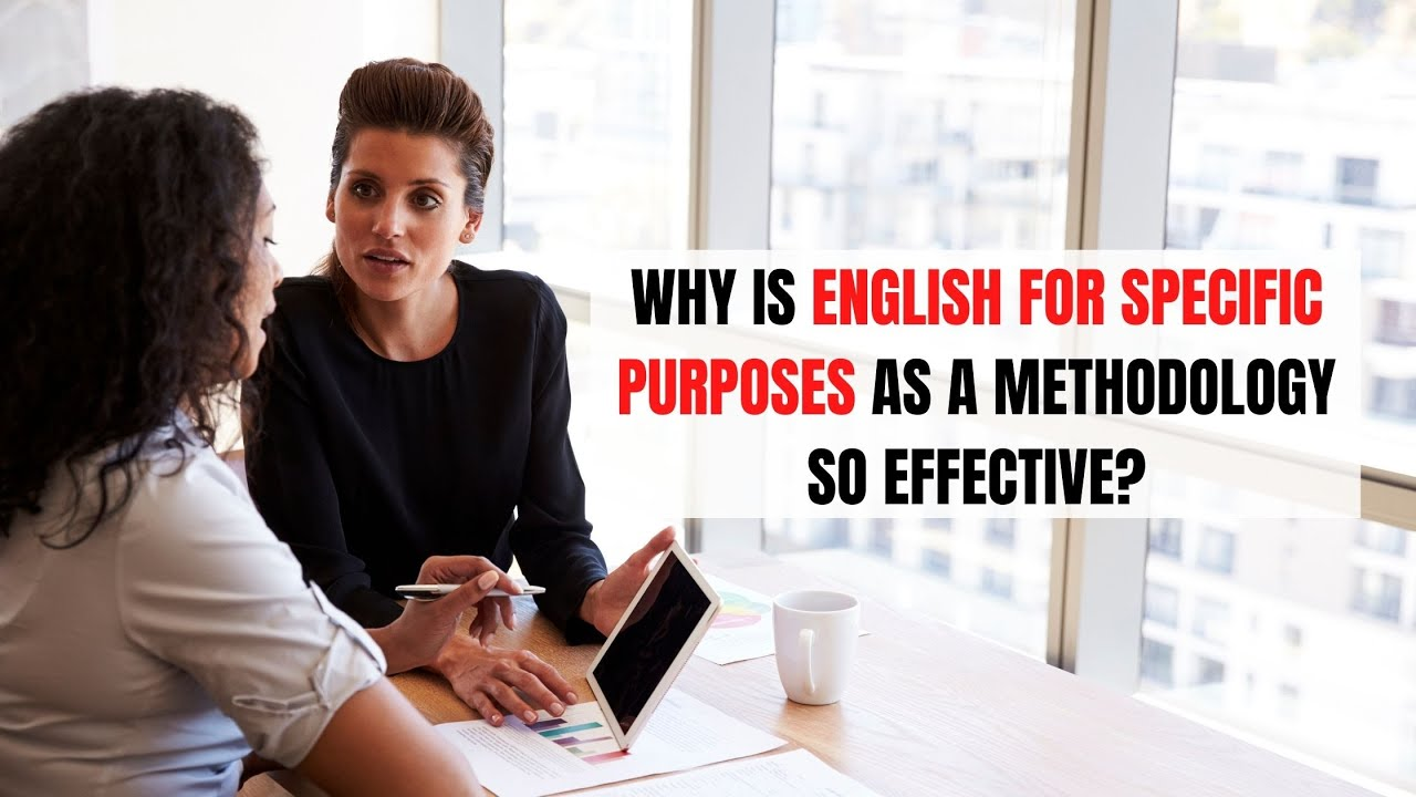 Why is English for Specific Purposes as a Methodology so Effective | ITTT | TEFL Blog