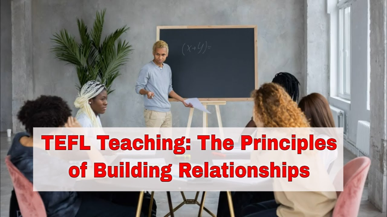 How Relationships With Your ESL Students Influence Their Learning Process | ITTT | TEFL Blog