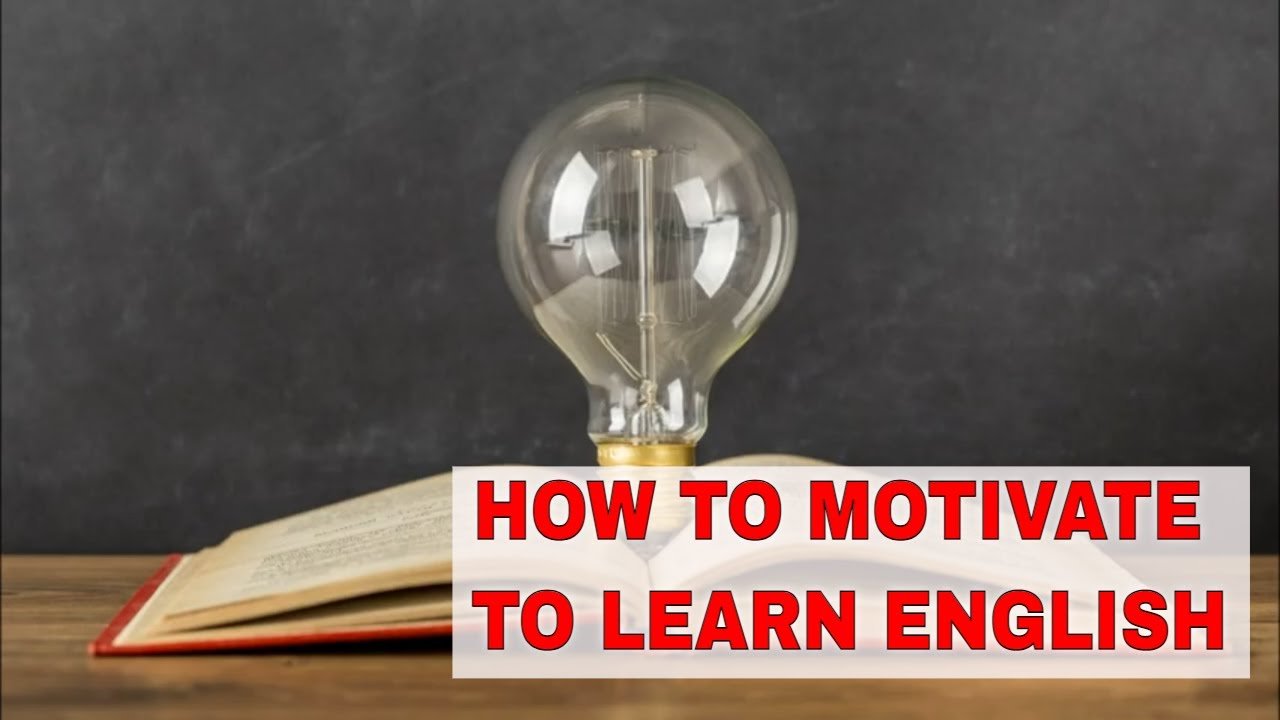 Why Motivation is Necessary in English Learning   ITTT   TEFL Blog