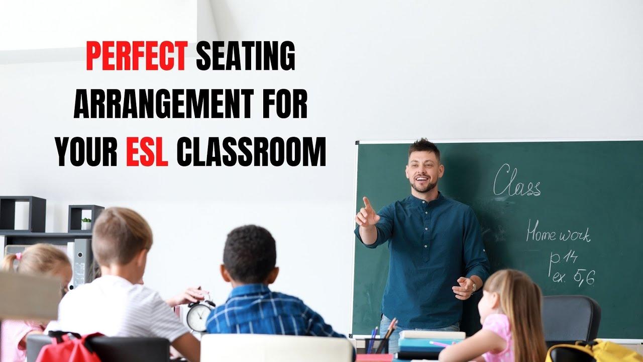 Seating Arrangements in the English Language Classroom   ITTT   TEFL Blog
