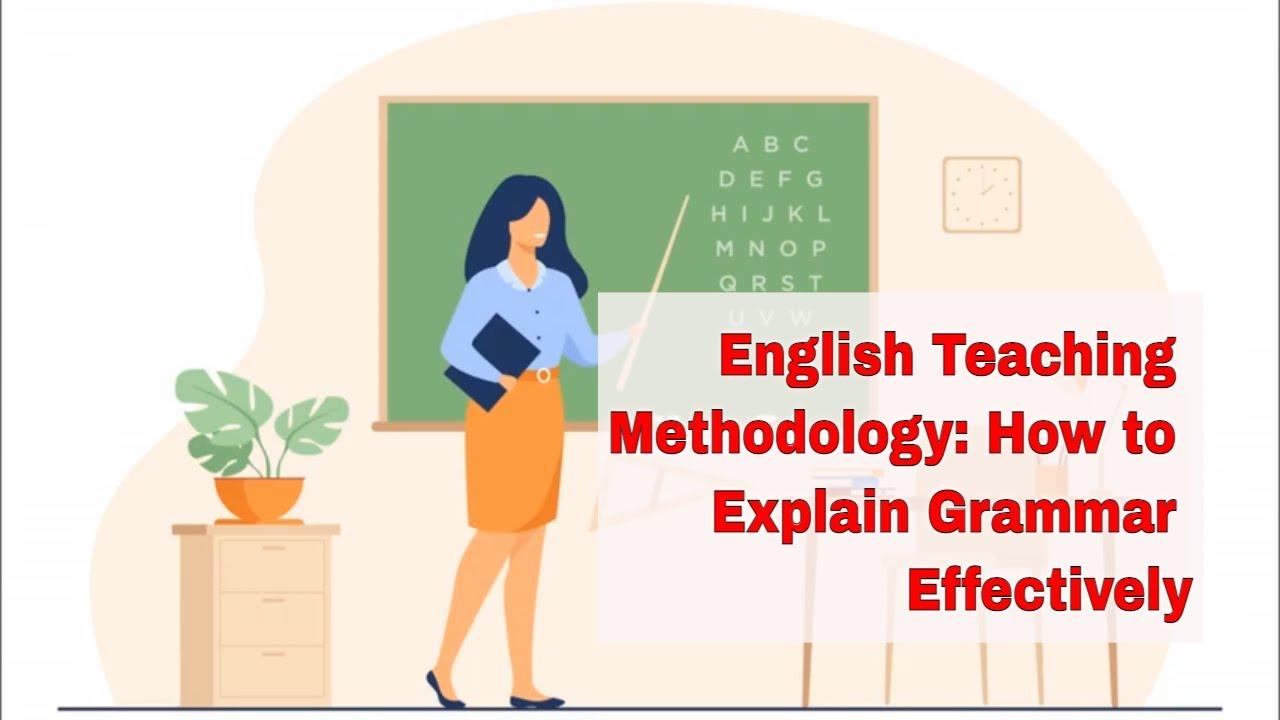 Methods of Teaching English Grammar to ESL Students | ITTT | TEFL Blog