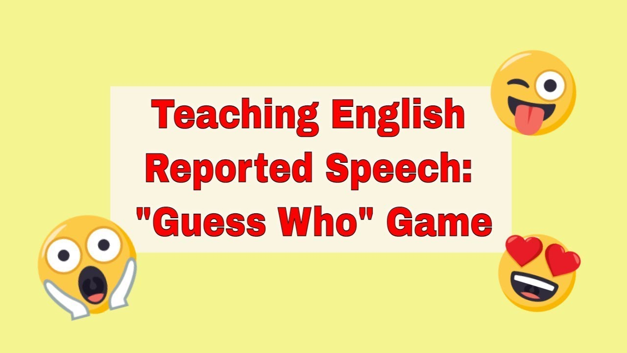 Activity for Teaching Reported Speech: Guess Who