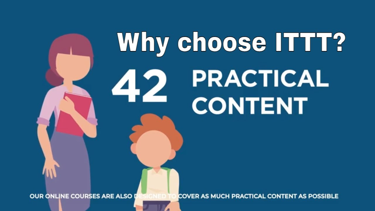 Why choose TEFL Certification with ITTT: Practical Content