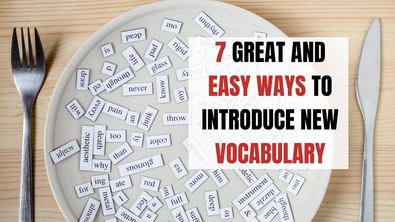 7 Great and Easy Ways to Introduce New ESL Vocabulary | ITTT | TEFL Blog