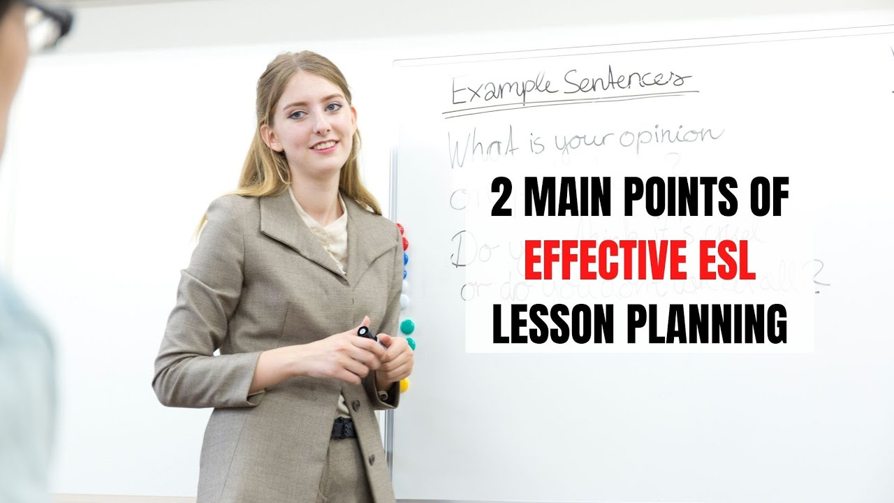 2 Things to Consider to Plan ESL Lessons Effectively | ITTT | TEFL Blog