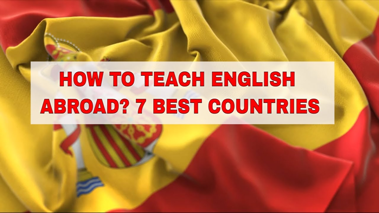 Top 7 Spanish Speaking Countries for Teaching English Abroad