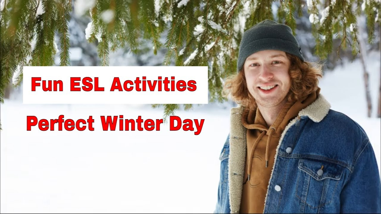 Amazing Winter and Christmas ESL Activities – What makes the perfect winter day
