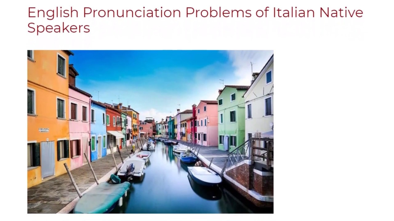 English Pronunciation Problems of Italian Native Speakers | ITTT TEFL BLOG