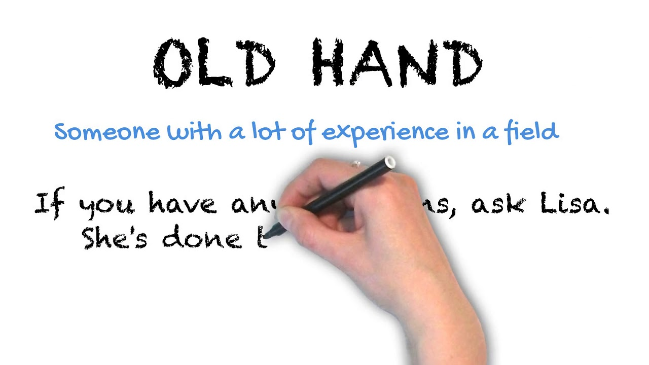 Old Hand | Ask Linda! | Idioms